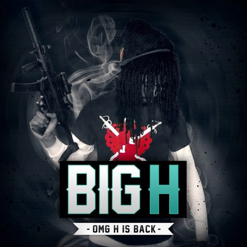Big H - Omg H Is Back Artwork