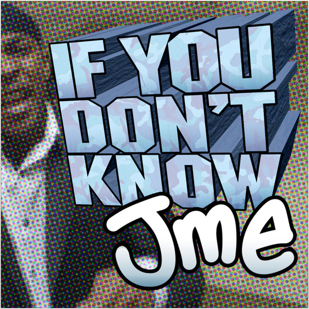 JME - If You Don't Know (Release) (Remix + Acapella Free Download